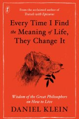 <i>Every Time I Find the Meaning of Life, They Change it, </i>by Daniel Klein.