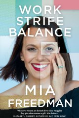 Mia Freedman's fourth book, Work Strife Balance.