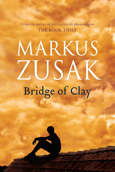 Bridge of Clay by Markus Zusak.