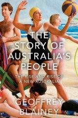 <i>The Story of Australia's People</i> by Geoffrey Blainey.
