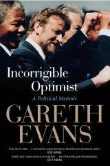 <i>Incorrigible Optimist: A Political Memoir</i>, by Gareth Evans.