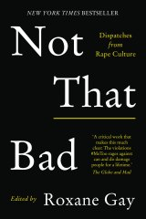 Not That Bad. Edited by Roxane Gay.