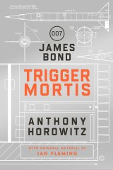 <i>Trigger Mortis</i> by Anthony Horowitz.