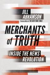 Merchants of Truth: Inside the News Revolution by Jill Abramson.