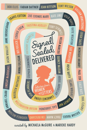 Signed, Sealed Delivered: A Collection from Women of Letters. Curated by Michaela McGuire & Marieke Hardy.