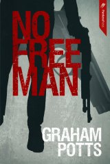 No Free Man, by Graham Potts.