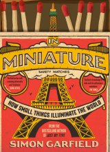 In Miniature. By Simon Garfield.