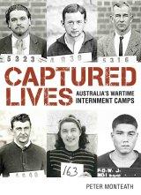 Captured Lives by Peter Monteath.