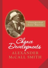 Chance Developments by Alexander McCall Smith.