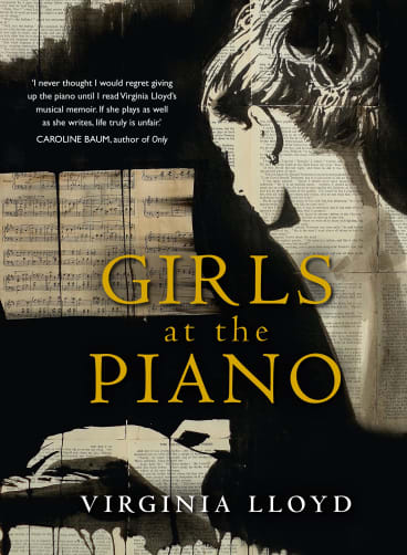 Girls at the Piano by Virginia Lloyd, published by Allen and Unwin.
