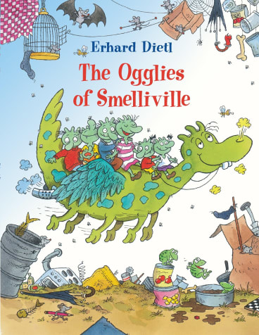<i>The Ogglies of Smelliville</i> by Erhard Dietl.