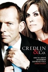 Credlin and Co: How the Abbott government destroyed Itself by Aaron Patrick.