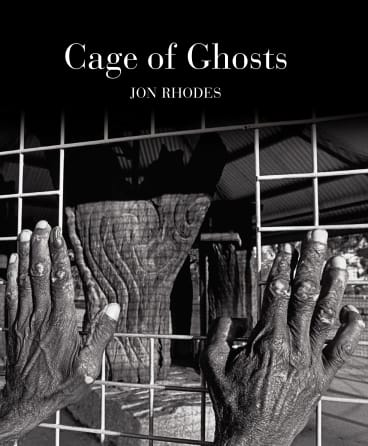 Cage of Ghosts. By Jon Rhodes.