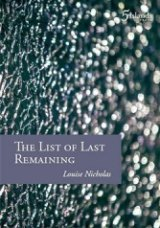 <i>The List of Last Remaining</I>. By Louise Nicholas. Five Islands Press.  $25.95.