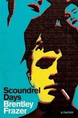 <I>Scoundrel Days</I> by Brentley Frazer.