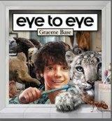 Eye to Eye (Penguin, $26.99) by Graeme Base