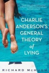 <i>Charlie Anderson's General Theory of Lying</i>, by Richard McHugh.