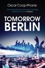 Tomorrow Berlin, by Oscar Coop-Phane
