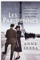 <i>Les Parisiennes</i> by Anne Sebba.