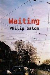 <i>Waiting</i> by Philip Salom.