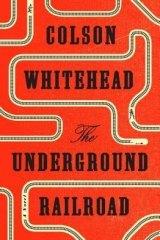 <i>The Underground Railway</i> by Colson Whitehead