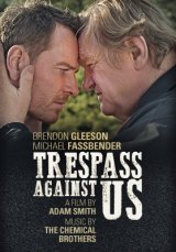A film poster for  <i>Trespass Against Us</i>.