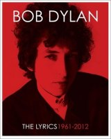 The Lyrics 1961-2012 by Bob Dylan