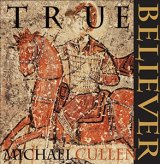 New offering: Michael Cullen - True Believer