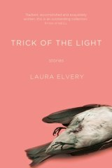 Trick of the Light. By Laura Elvery.