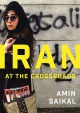 Iran at??the Crossroads, by??Amin Saikal. Wiley $28.95.