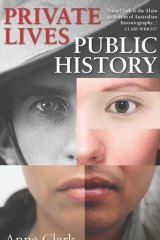 Private Lives, Public History by Anna Clark.