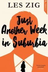 Just Another Week in Suburbia. By Les Zig.