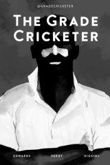 Home truths: <i>The Grade Cricketer</i>.