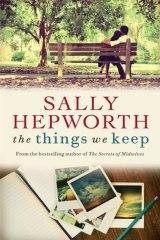 The Things We Keep, by Sally Hepworth. Macmillan. $29.99.
