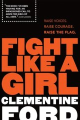 <i>Fight Like a Girl</i>, by Clementine Ford.