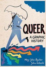 <i>Queer: A Graphic History</i> by Meg-John Barker and Julia Scheele.