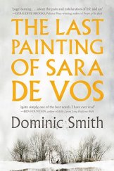 <i>The Last Painting of Sara de Vos</i>, by Dominic Smith.