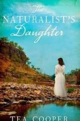 The Naturalist's Daughter. By Tea Cooper.