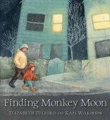 Finding Monkey Moon (Walker, $24.95), by Elizabeth Pulford and Kate Wilkinson