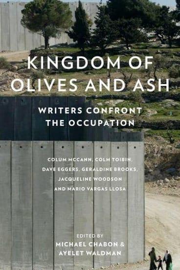 Kingdom of Olives and Ash. Eds., Michael Chabon and Ayelet Waldman.
