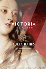 <i>Victoria the Queen</i>, by Julia Baird.