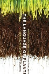The Language of Plants. Eds. Gagliano et al.