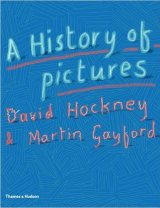 <i>A History of Pictures</i> by David Hockney and Martin Gayford.