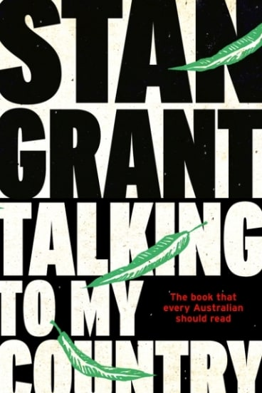 <i>Talking to My Country</i>, by  Stan Grant.