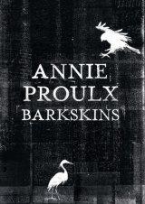 <i>Barkskins</i> by Annie Proulx.