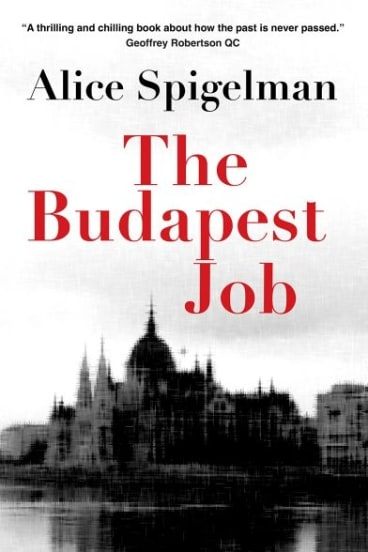 The Budapest Job by Alice Spigelman.