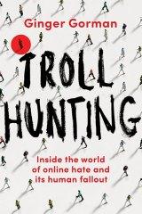 Troll Hunting by Ginger Gorman.