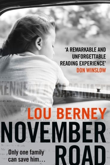 <i>November Road</i> Lou Berney is a thriller set in the transformative time of President Kennedy's assassination.