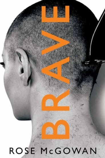 Brave. By Rose McGowan.