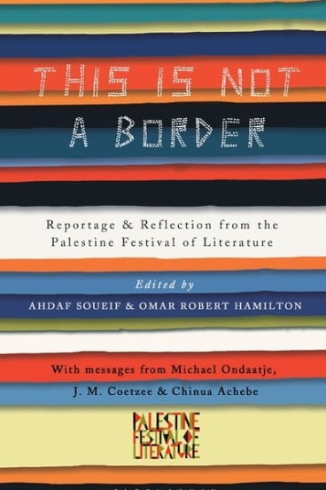 This is Not a Border. Eds., Ahdaf Soueif and Omar Robert Hamilton.